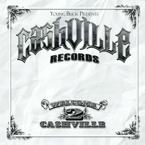 Various Artists - Young Buck Presents Welcome 2 Cashville