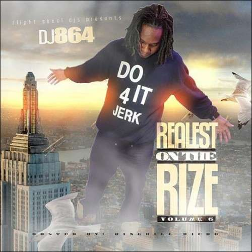 Various Artists - Realest On The Rize 6 (Hosted By KingHill Ricko)