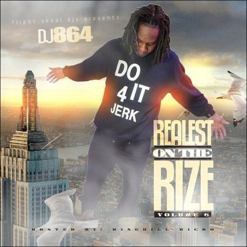 Realest On The Rize 6 (Hosted By KingHill Ricko) - DJ 864