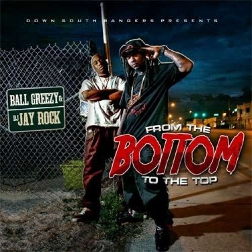 Ball Greezy - From The Bottom To The Top