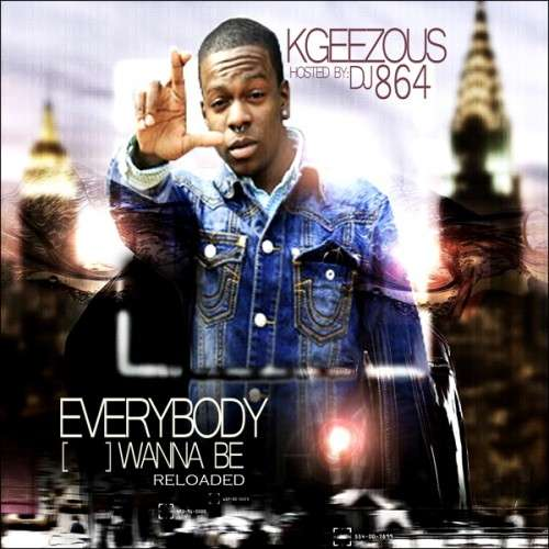 Kgeezous - Everybody Wanna Be (Reloaded)