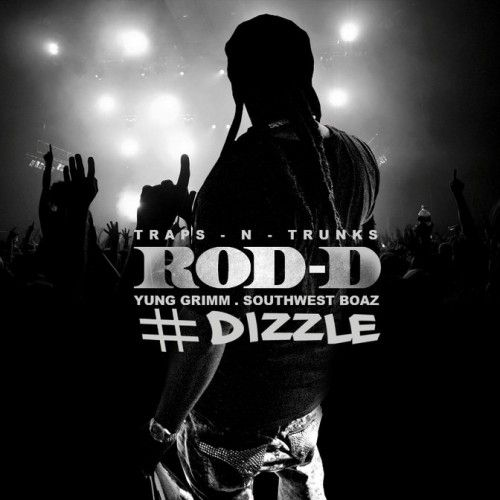 #Dizzle - Rod-D (Traps-N-Trunks)