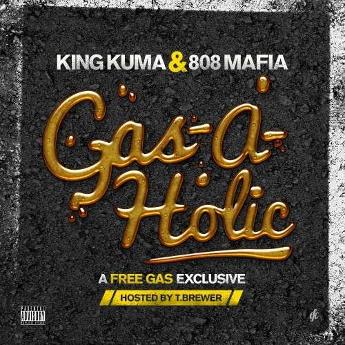 King Kuma & 808 Mafia - Gas-A-Holics