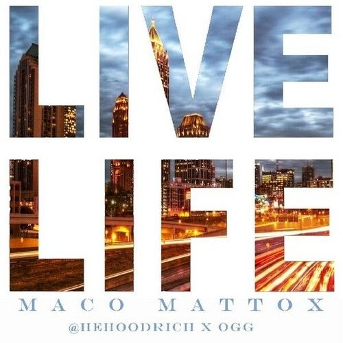 Live Life - OG Maco (He Hoodrich)