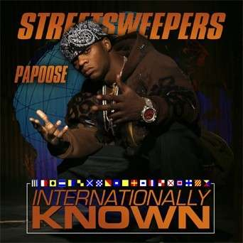 Papoose - Internationally Known