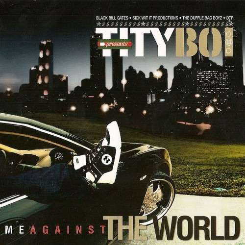 Tity Boi - Me Against The World
