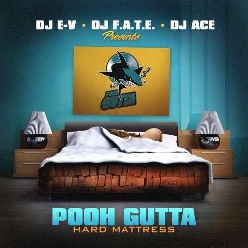 Pooh Gutta - Hard Mattress
