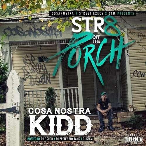 CosaNostra Kidd - Str8 Off The Porch