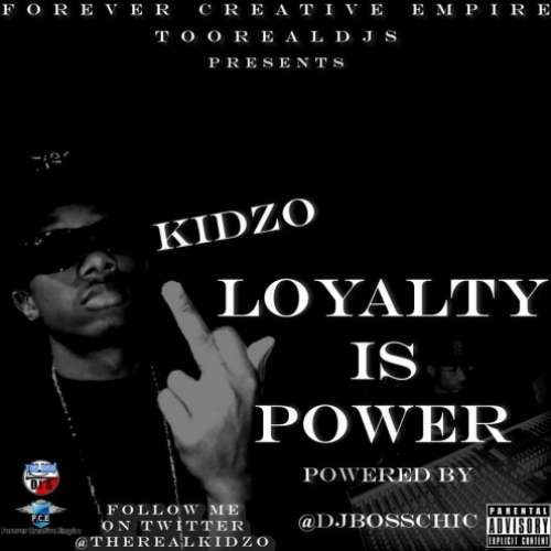 KidZo - Loyalty Is Power