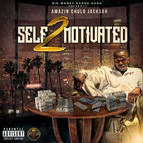 Amazin Chulo Jackson - Self Motivated 2