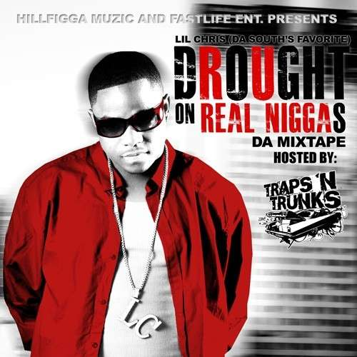 Lil Chris - Drought On Real Niggas