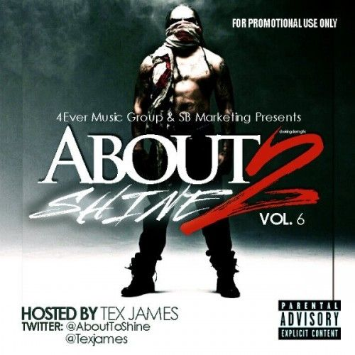 About 2 Shine 6 (Hosted By Tex James) - DJ E-Dub
