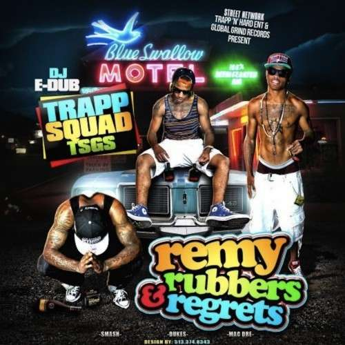 Trapp Squad - Remy, Rubbers, & Regrets