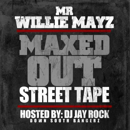 Mr Willie Mayz - Maxed Out