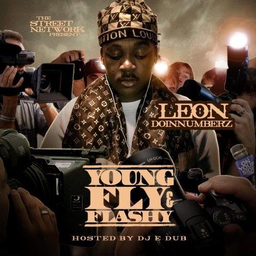 Young, Fly & Flashy - Leon DoinNumberz (DJ E-Dub)