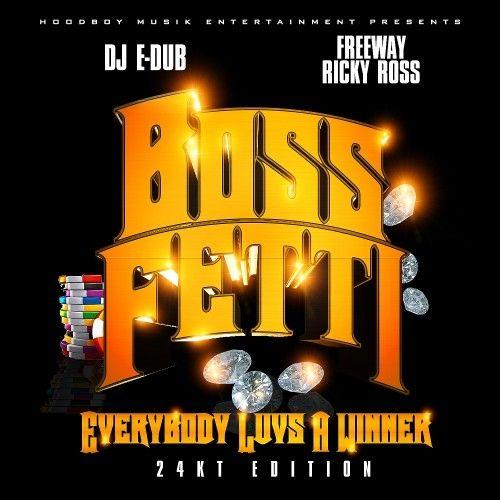 Everybody Luvs A Winner - Boss Fetti (DJ E-Dub)