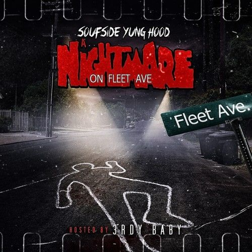 A Nightmare On Fleet Ave - Soufside Yung Hood (3rdy Baby)