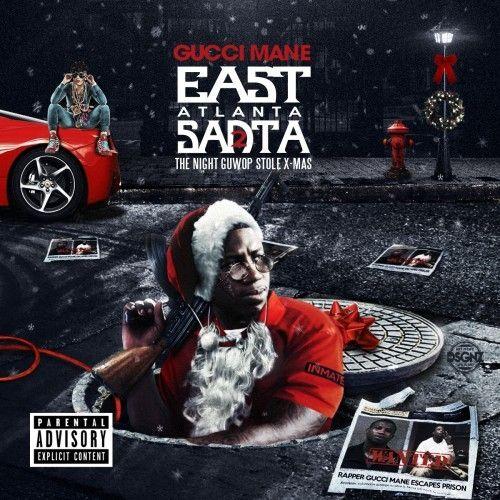East Atlanta Santa 2 - Gucci Mane (1017 Records)