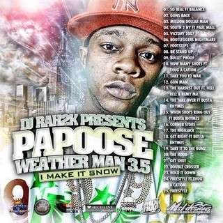 Papoose - The Weatherman, Part 3.5