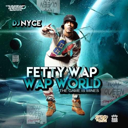 Fetty Wap - Wap World