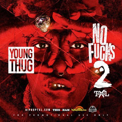 No Fucks 2 - Young Thug (TXL HipHop)