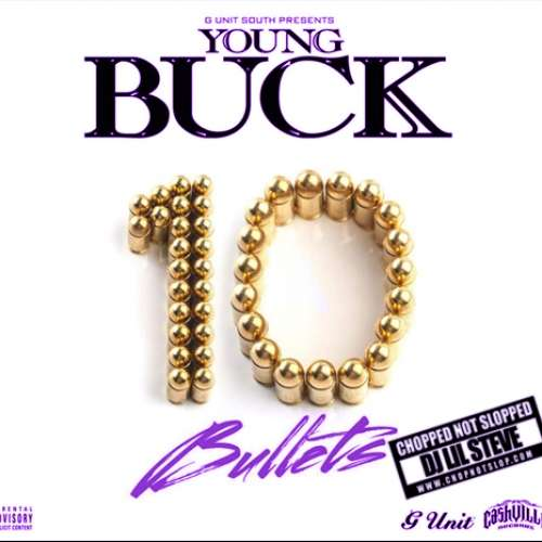 Young Buck - 10 Bullets (Chopped Not Slopped