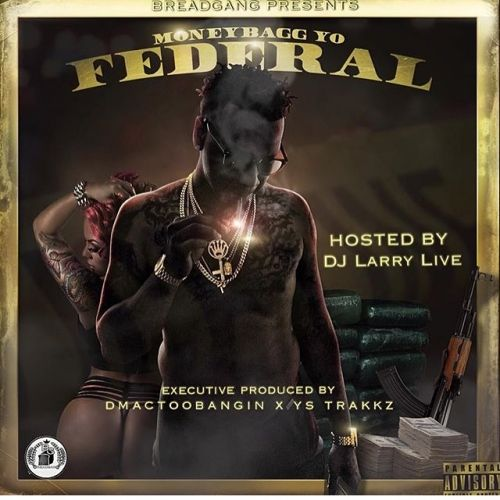 Federal - MoneyBagg Yo (DJ Larry Live)