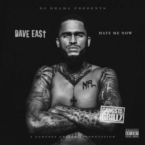 HATE ME NOW - Dave East (DJ Drama)