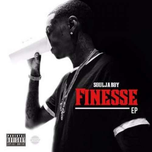 Soulja Boy - Finesse EP
