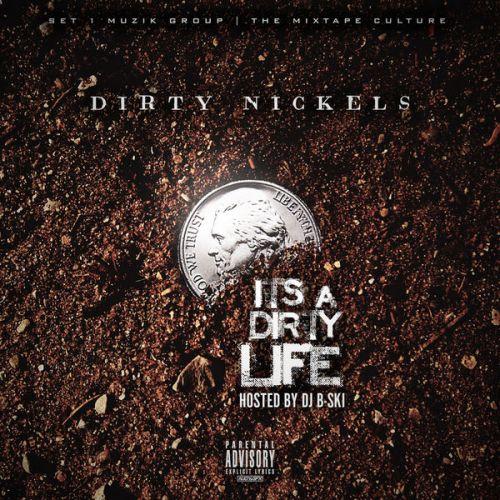 It's A Dirty Life - Dirty Nickel$ (DJ B-SKI)