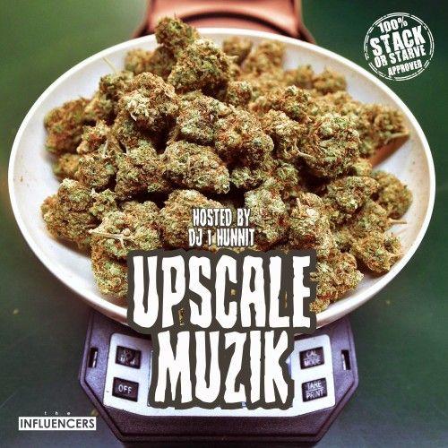 Upscale Muzik - DJ 1Hunnit, Stack Or Starve