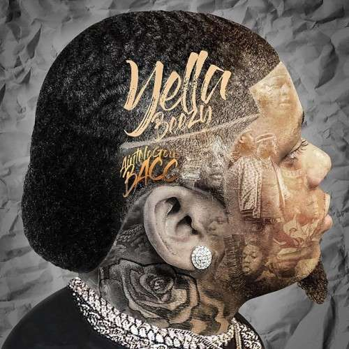 Yella Beezy - Ain't No Goin Bacc