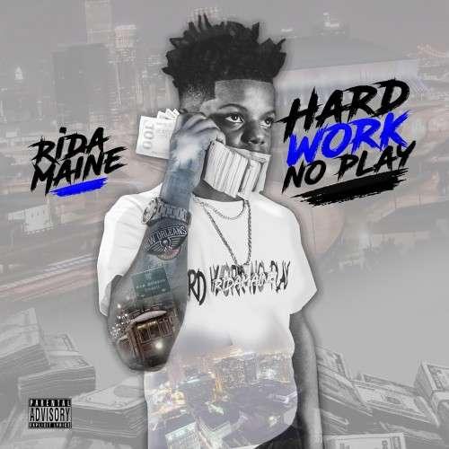 Ridamaine - Hard Work No Play
