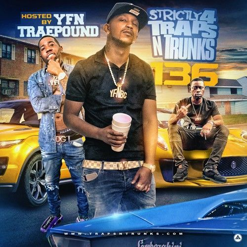 Strictly 4 The Traps N Trunks 136 (Hosted By YFN Trae Pound) - Traps-N-Trunks
