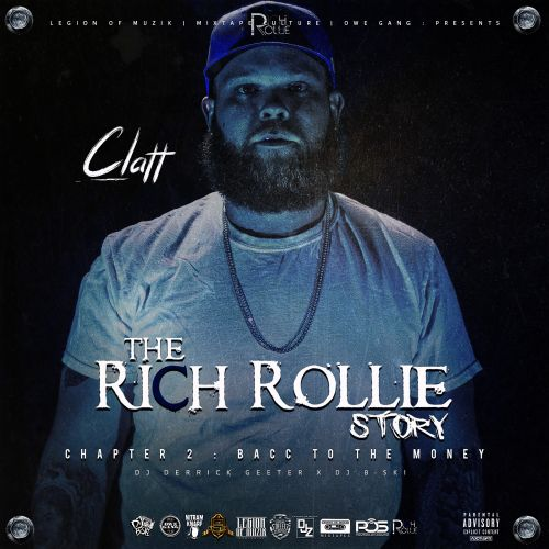 Rich Rollie Story : Chapter 2 (Bacc To The Money) - Clatt (DJ Derrick Geeter, DJ B-Ski)
