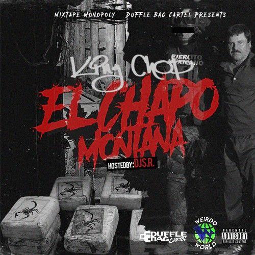 El Chapo Montana - King Chop (DJ S.R., Mixtape Monopoly)