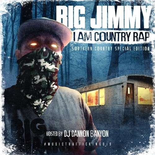 Big Jimmy - I Am Country Rap