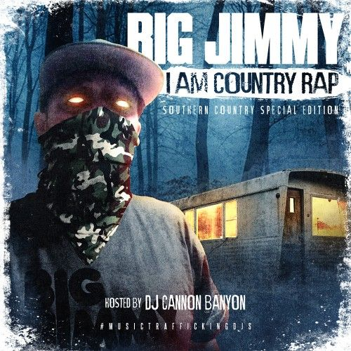 I Am Country Rap - Big Jimmy (DJ Cannon Banyon)