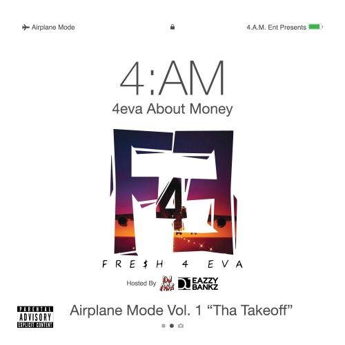 Airplane Mode: Tha Takeoff - 4AM Fresh (DJ Eazzy Bankz, DJ Ace)