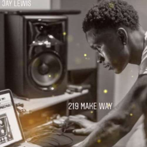 Jay Lewis - 219 Make Way EP