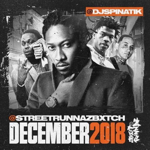 Street Runnaz Bxtch December - DJ Spinatik