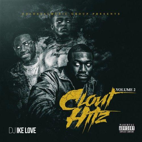 Clout Hitz 2 - DJ Ike Love