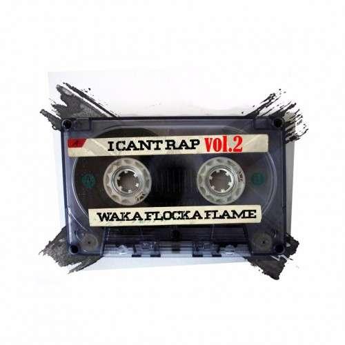 Waka Flocka Flame - I Can't Rap 2
