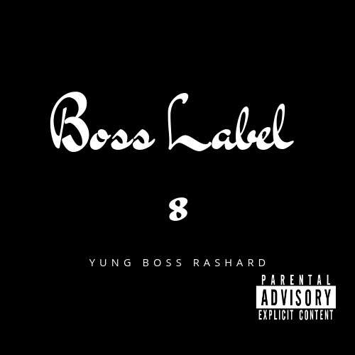 Yung Boss Rashard - Boss Label 8