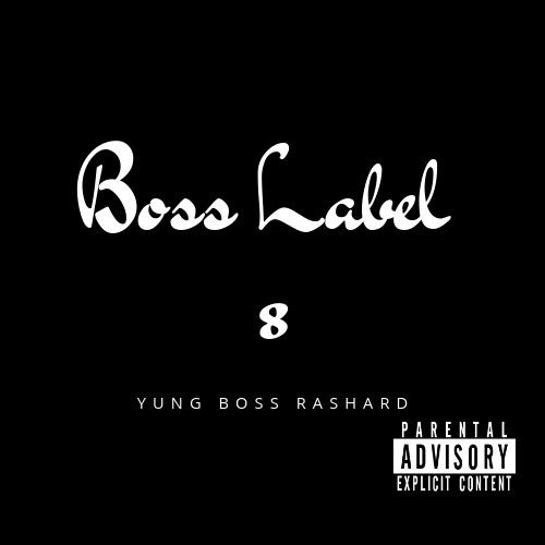 Boss Label 8 - Yung Boss Rashard