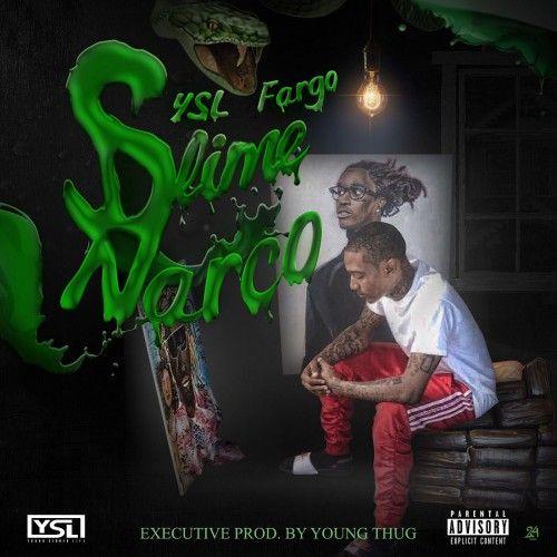 Slime Narco - YSL Fargo (YSL)
