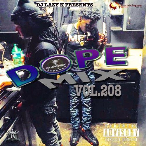 Dope Mix 208 - DJ Lazy K