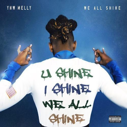 We All Shine - YNW Melly