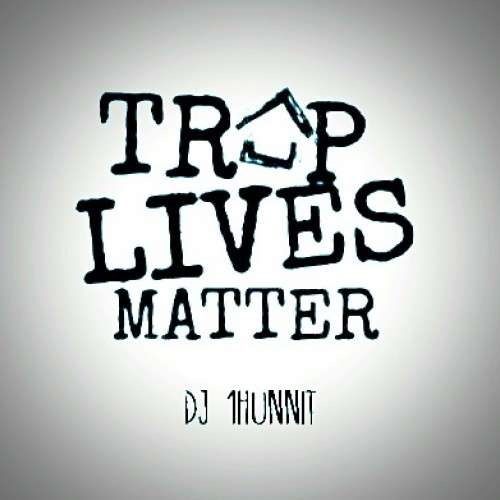Various Artists - Trap Lives Matter