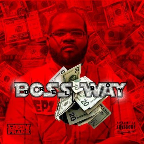 Boss Way - Drelly (DJ Ben Frank)